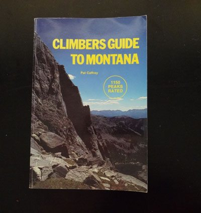 Climbers Guide To Montana by Pat Caffrey