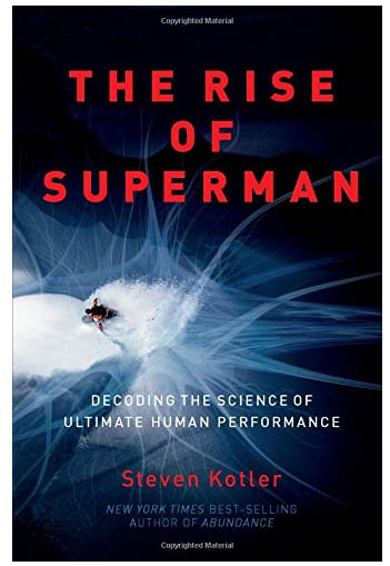 The Rise Of Superman By Steven Kotler