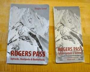 Rogers Pass: Uptracks, Bootpacks, & Bushwhacks by Douglas Sproul