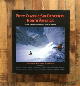 Fifty Classic Ski Descents Of North America