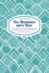Two Mountains And A River by H.W. Tilman