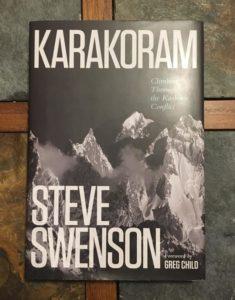 Karakoram: Climbing Through The Kashmir Conflict by Steve Swenson